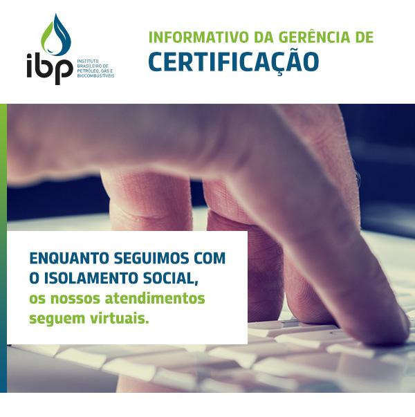 Informativo da Gerência de Certificação - O distanciamento social do COVID-19 continua. E o nosso trabalho pela segurança das instalações também.